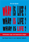What is life?Schrijver: Dr. Jan Gysen