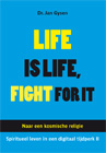 Life is life, fight for itSchrijver: Jan Gysen